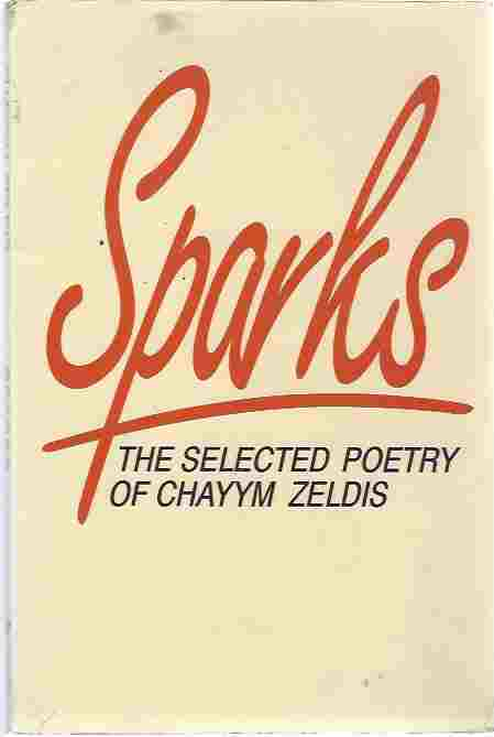 Image for Sparks - The Selected Poetry of Chayym Zeldis (signed copy)