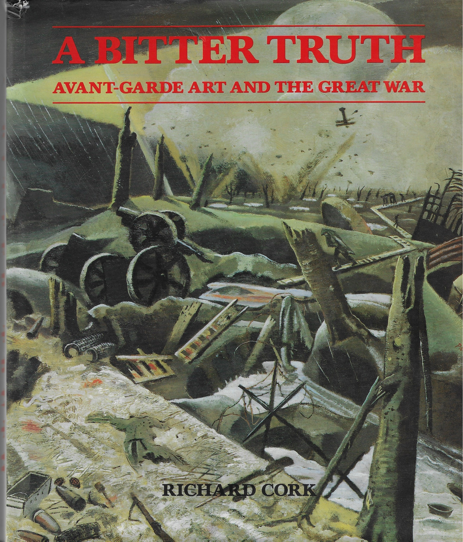 Image for The Bitter Truth  Avant-garde Art and the Great War