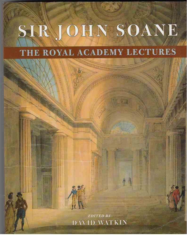 Image for Sir John Soane - The Royal Academy Lectures