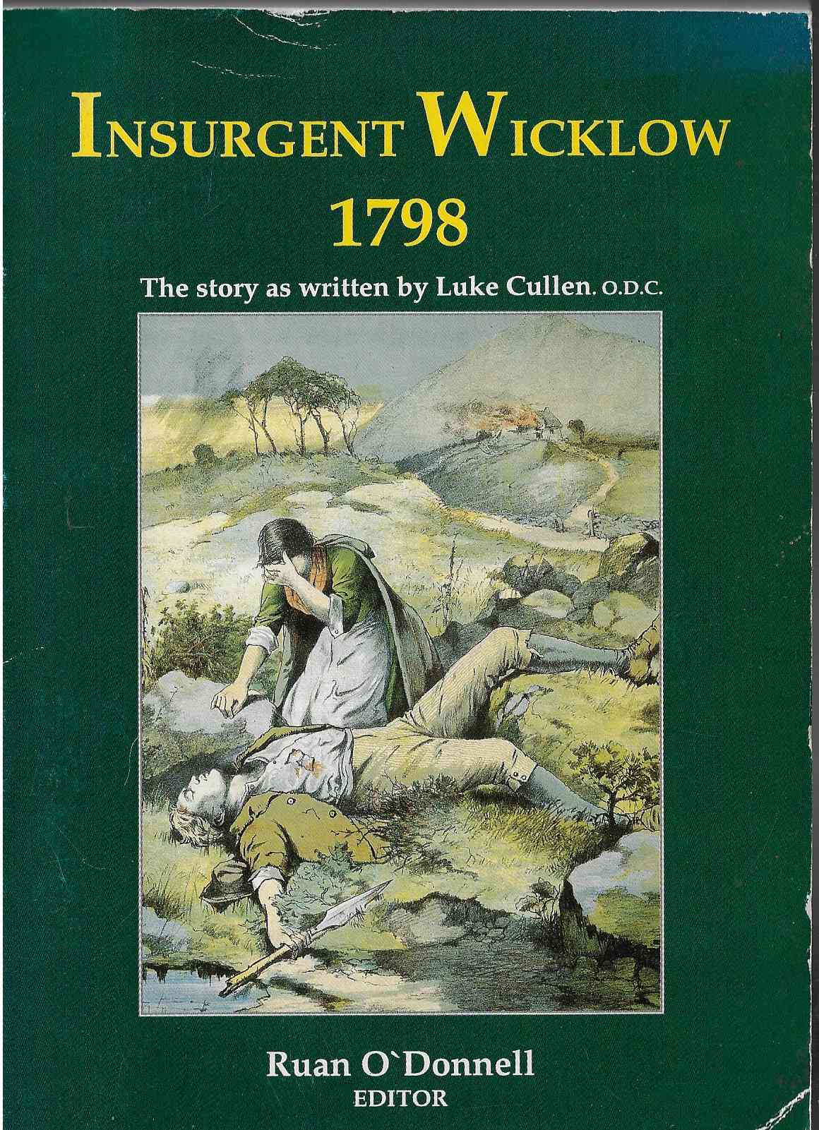 Image for Insurgent Wicklow, 1798: The Story as Written by Luke Cullen O.D.C.