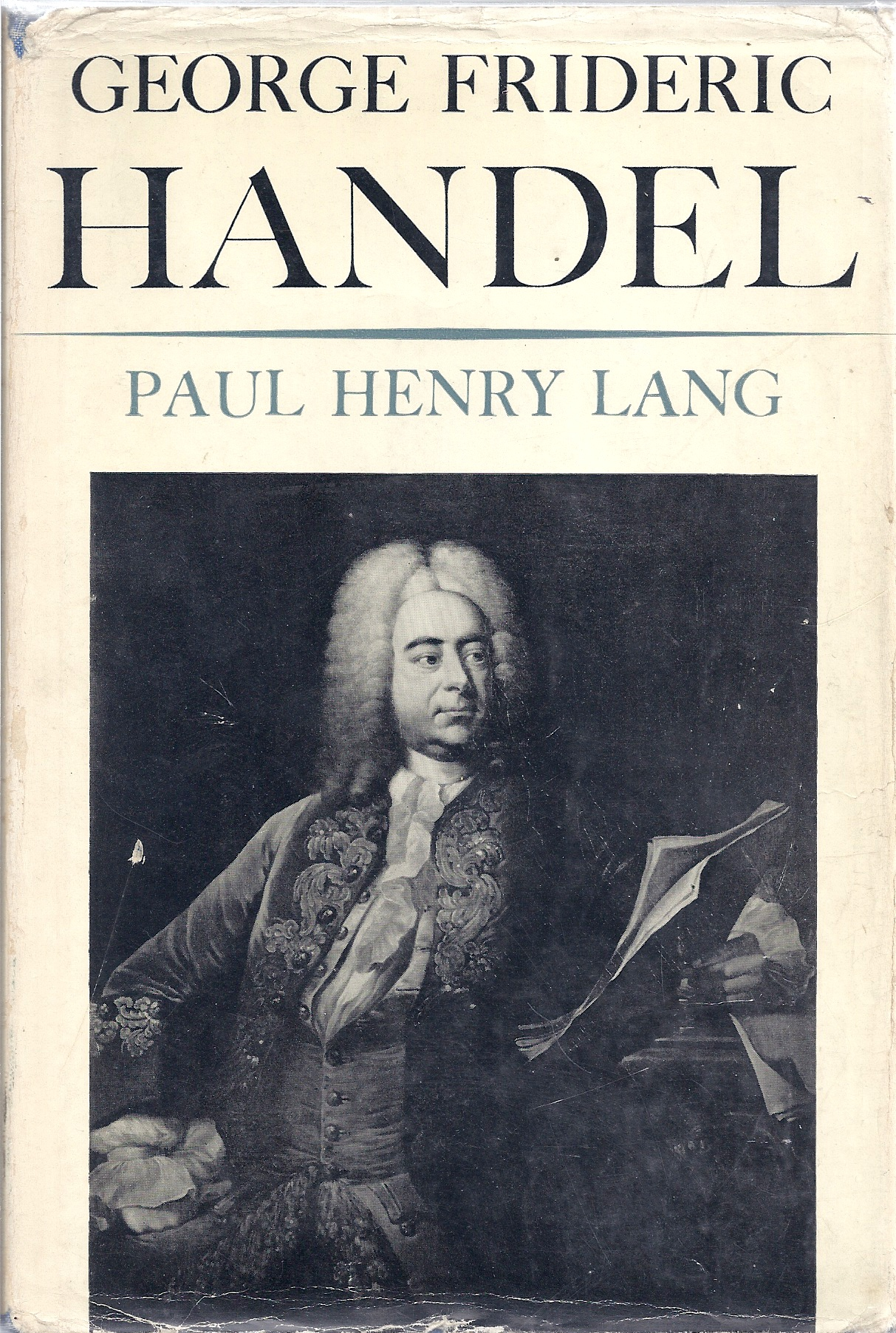 Image for George Frederic Handel, A Reappraisal Of His Life And Work
