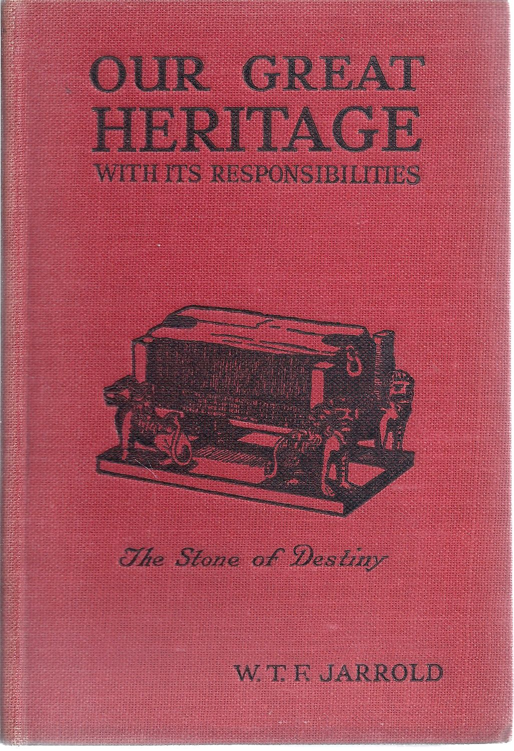 Image for Our Great Heritage, With Its Responsibilities  How and Where to Find the Title-Deeds