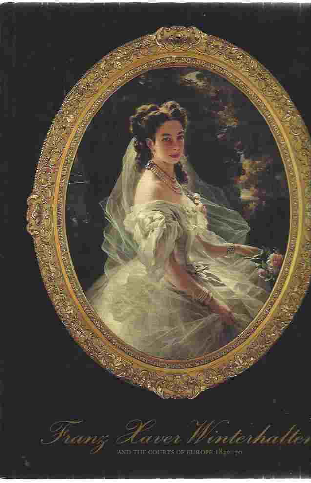 Image for Franz Xaver Winterhalter and the Courts of Europe 1830-1870