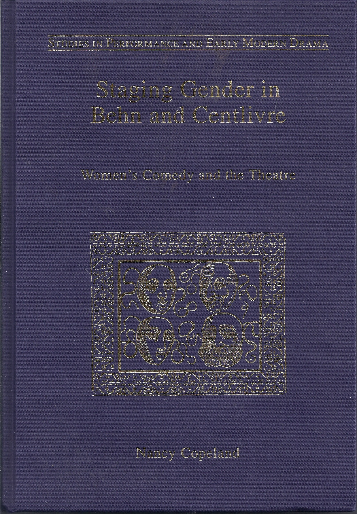 Image for Staging Gender in Behn and Centlivre  Women's Comedy and the Theatre