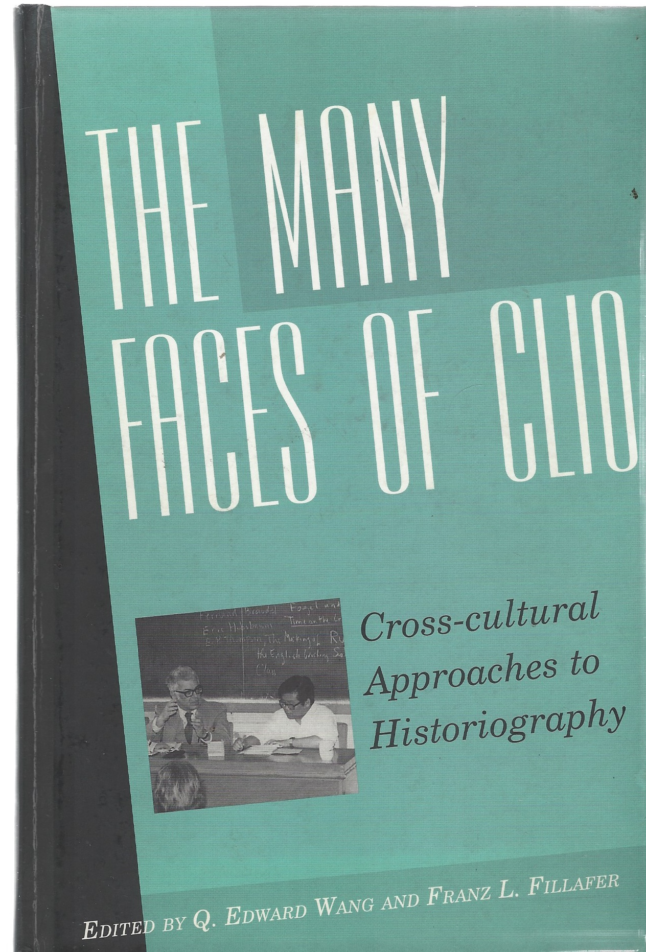 Image for The Many Faces of Clio  Cross-Cultural Approaches to Historiography: Essays in Honor of Gerog G. Iggers