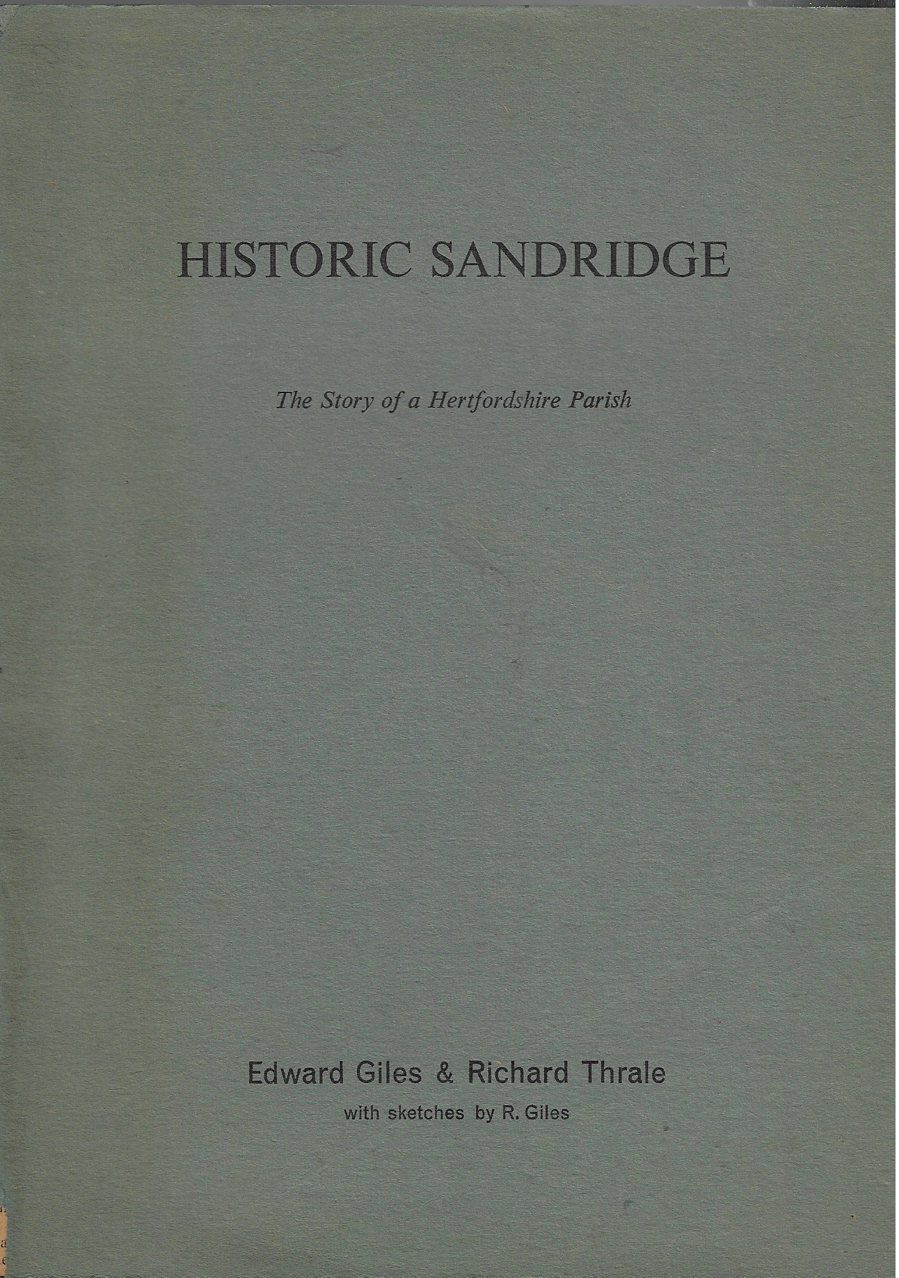 Image for Historic Sandridge The story of a Hertfordshire parish with some sketches by R. Giles