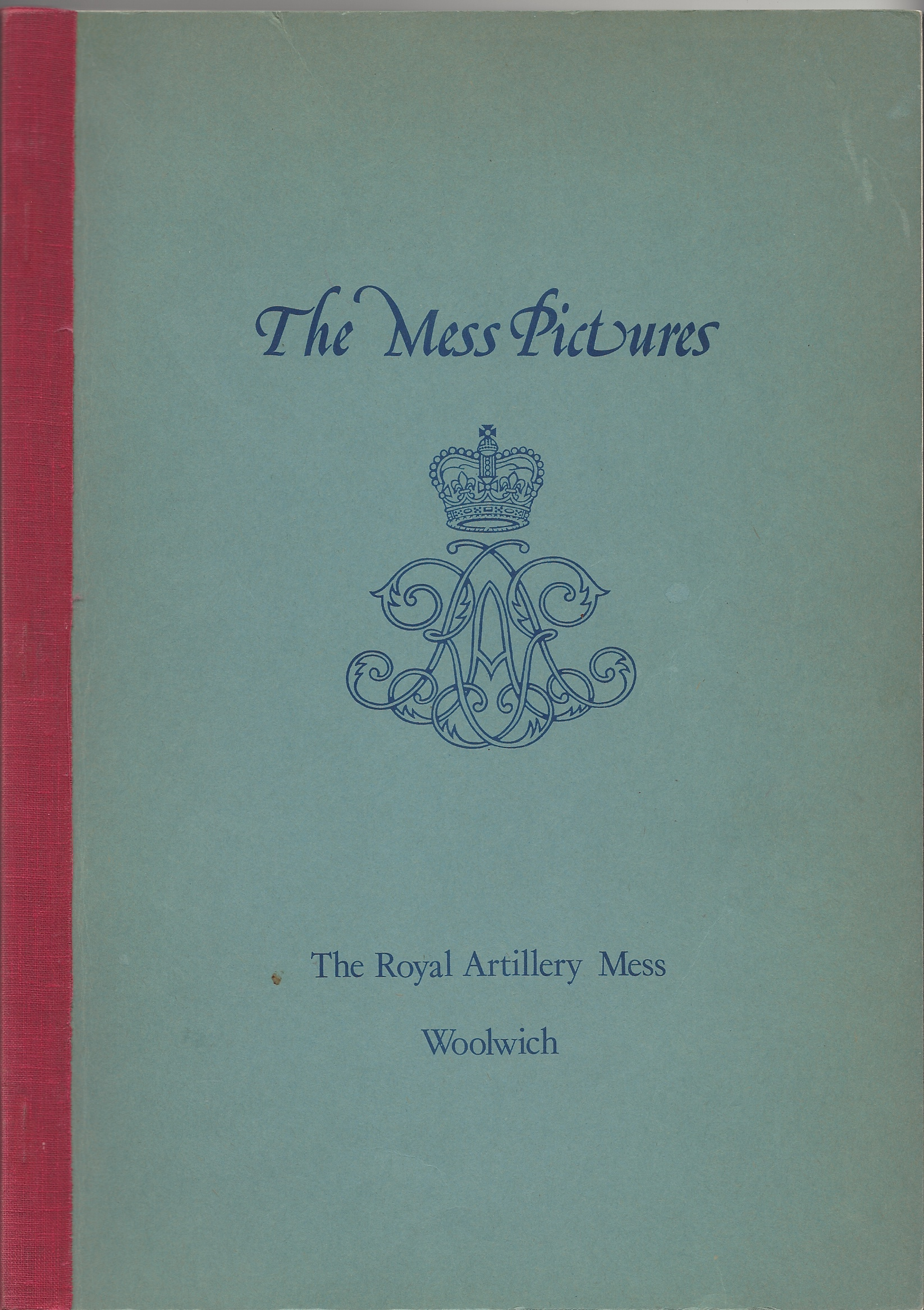 Image for A Catalogue of Pictures, Sculpture & Models in the collection of The Royal Artillery Mess, Woolwich