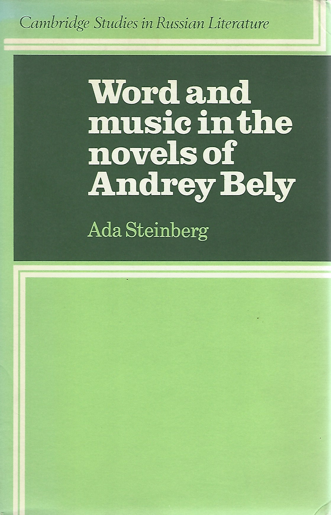 Image for Word and Music in the Novels of Andrey Bely (Cambridge Studies in Russian Literature)