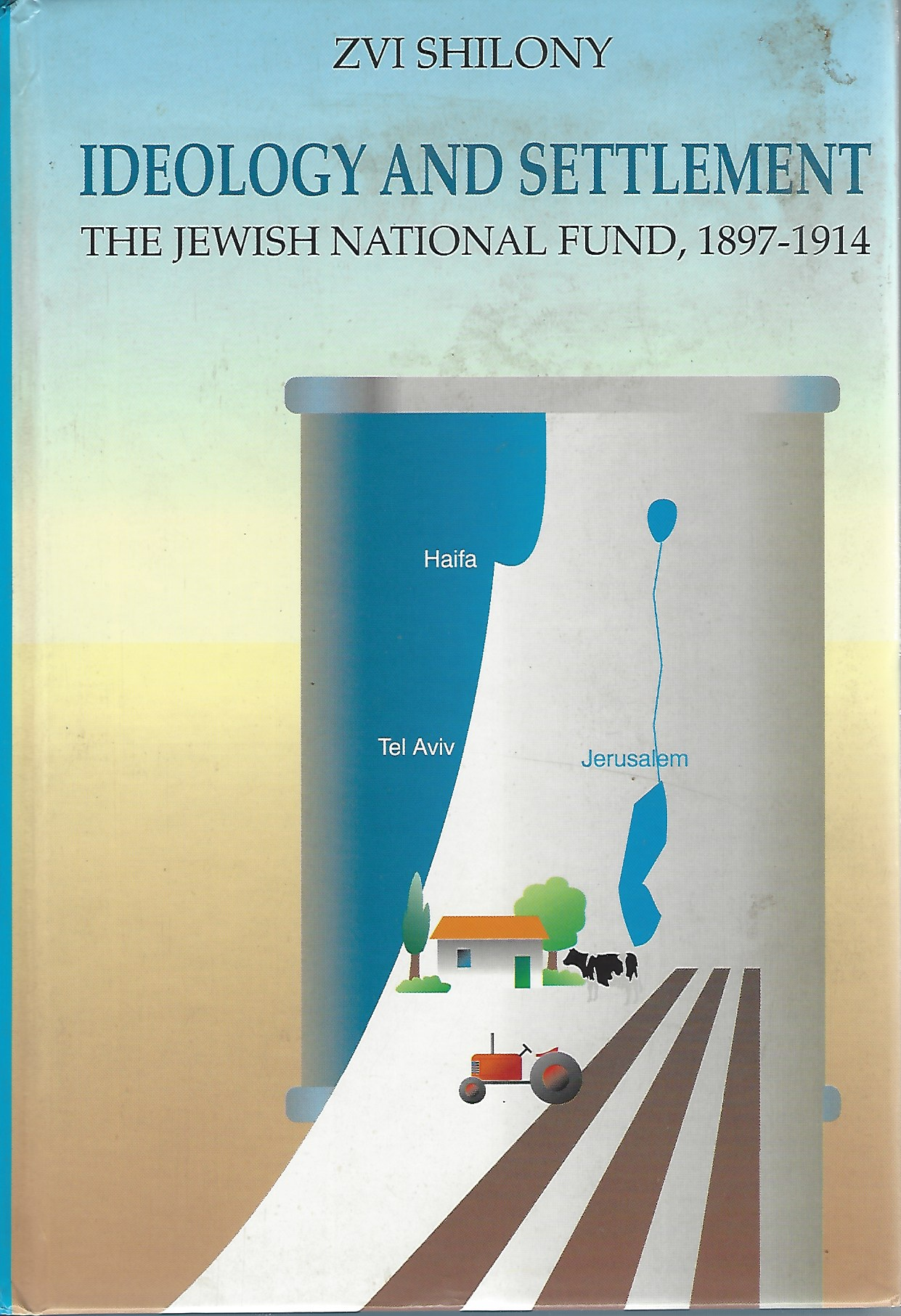 Image for Ideology and Settlement  The Jewish National Fund 1897-1914