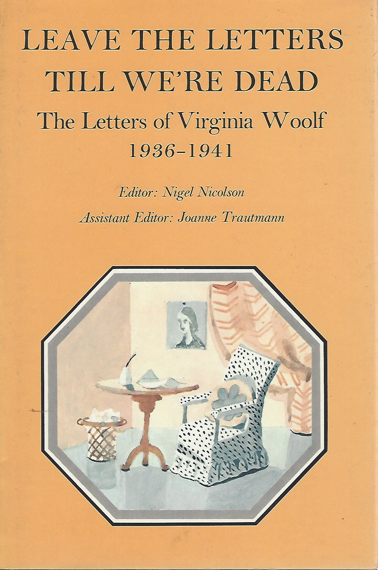 Image for Leave the Letters Till We're Dead: The Letters of Virginia Woolf, Vol VI - 1936-1941