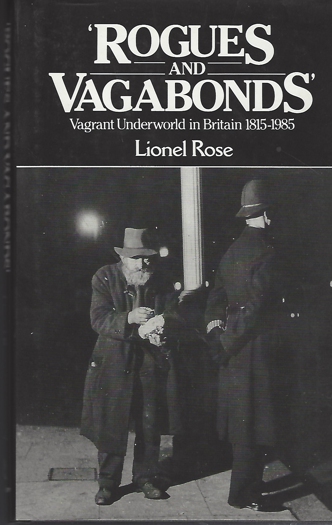 Image for Rogues and Vagabonds  Vagrant Underworld in Britain 1815-1985