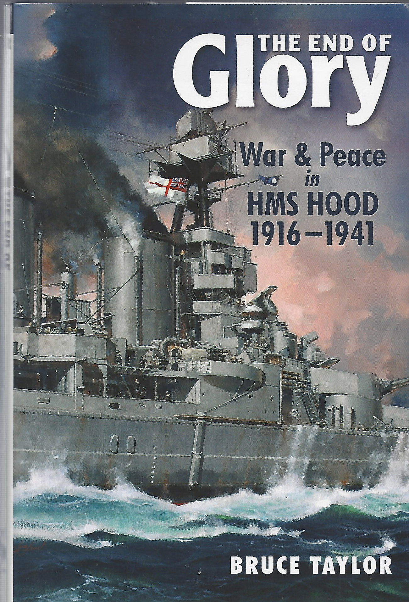 Image for The End of Glory - War & Peace in HMS Hood 1916-1941