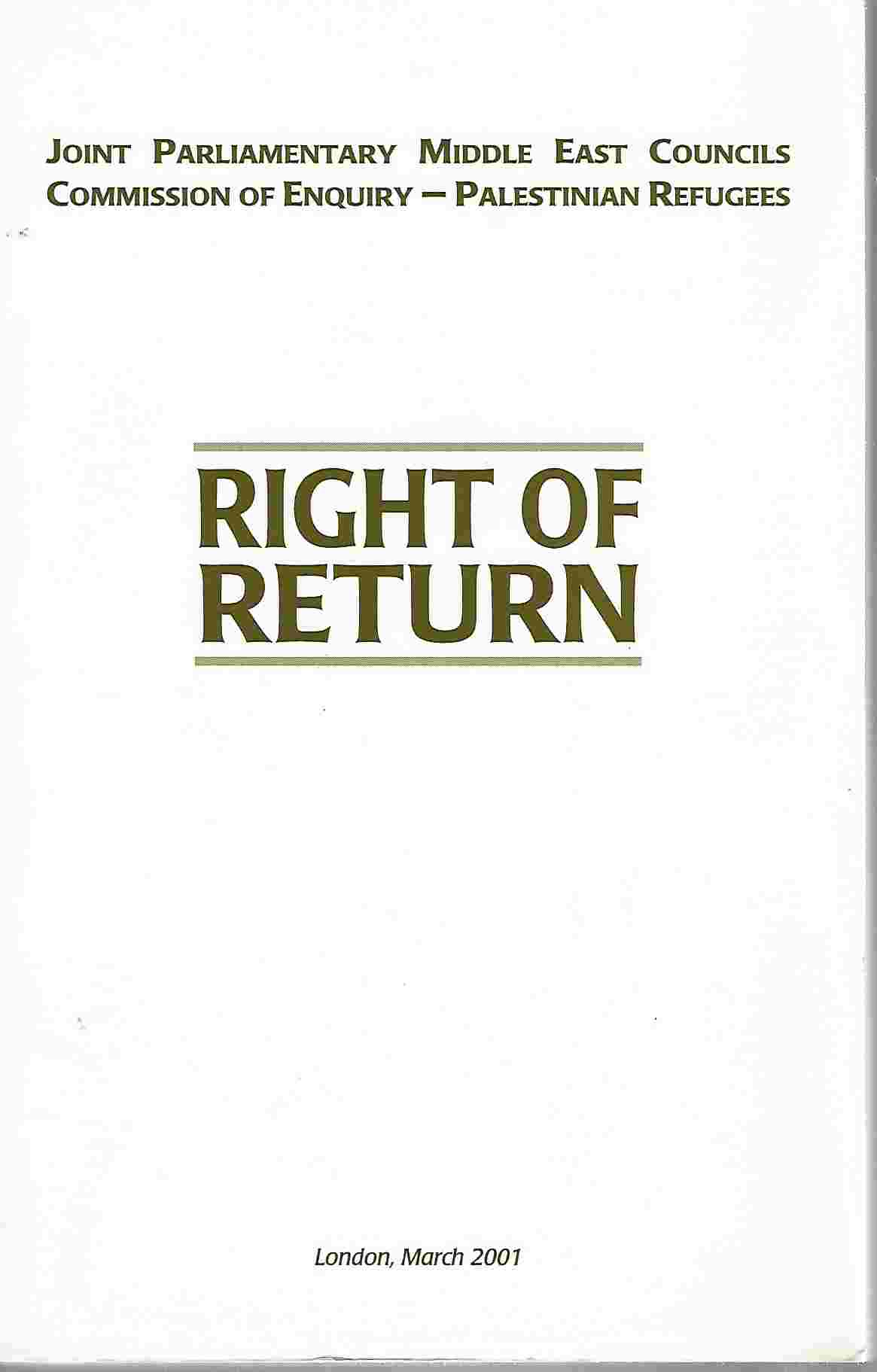 Image for Right Of Return Joint Parliamentary Middle East Councils Commission of Enquiry - Palestinian Refugees