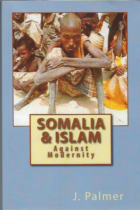 Image for Somalia & Islam - Against Modernity [signed copy]
