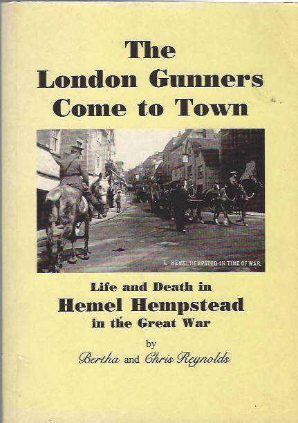 Image for The London Gunners Come to Town: Life and Death in Hemel Hempstead in the Great War