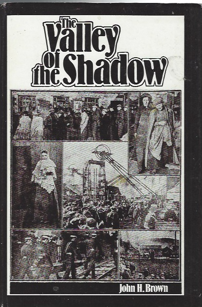 Image for The Valley of the Shadow. An account of Britain's worst mining disaster: The Senghenydd explosion. [Signed copy]