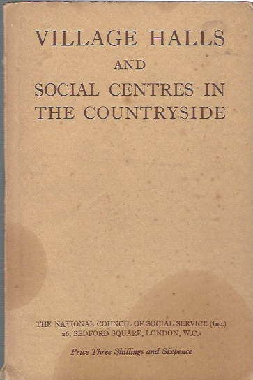 Image for Village Halls and Social Centres in the Countryside: A Handbook of Information