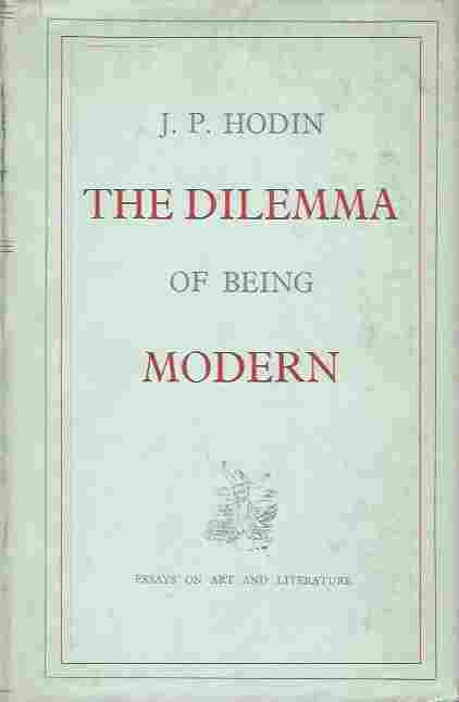 Image for The Dilemma of Being Modern  Essays on Art and Literature