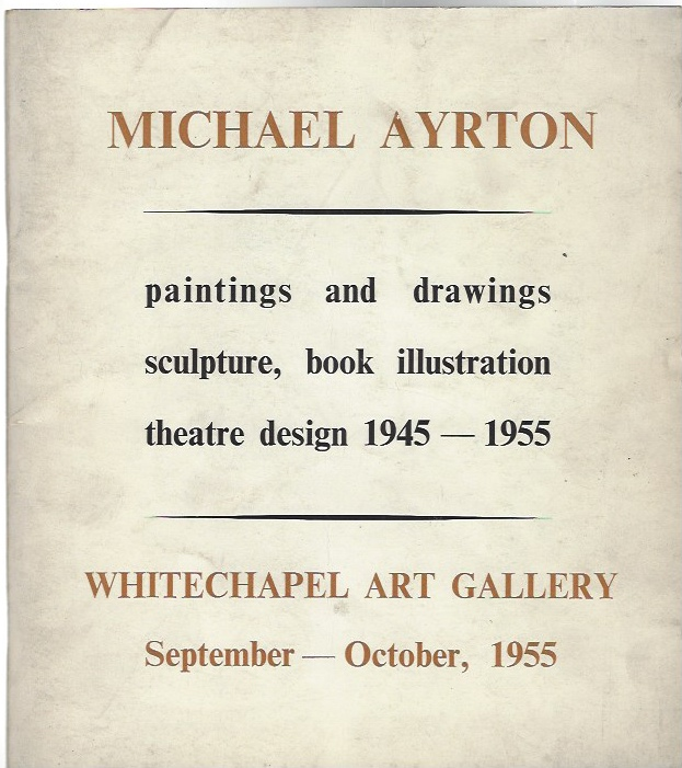 Image for Michael Ayrton  Catalogue of an exhibition of work completed during 1945-1955