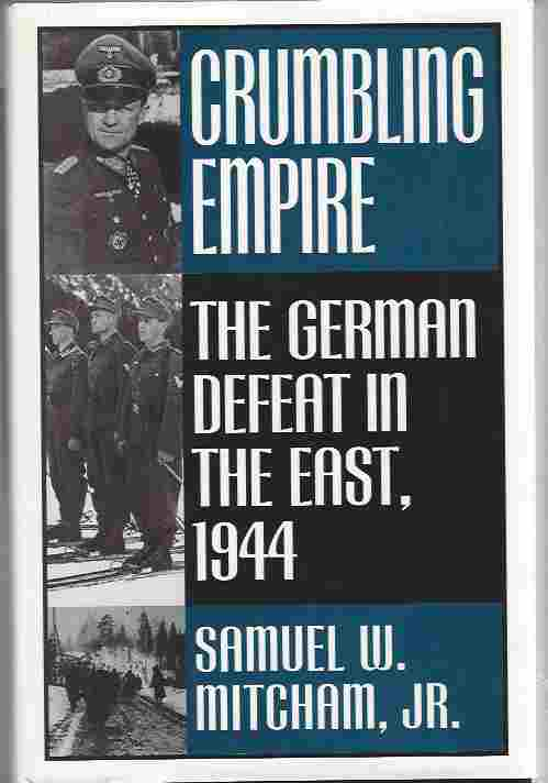 Image for Crumbling Empire  The German Defeat in the East, 1944