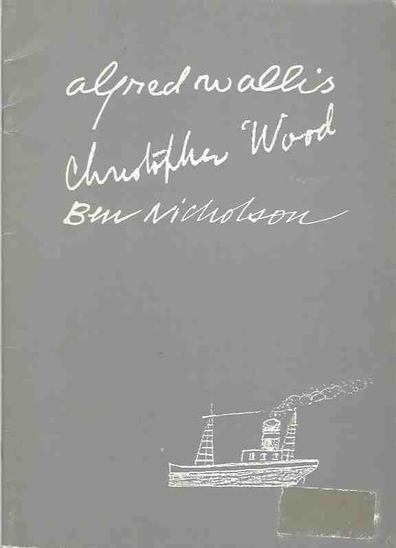 Image for Alfred Wallis, Christopher Wood, Ben Nicholson