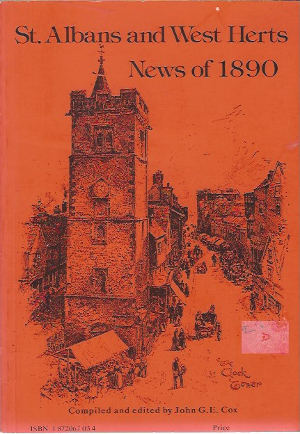 Image for St. Albans and West Herts: News of 1890 Selected from the Herts Advertiser, compiled and edited by John G E Cox