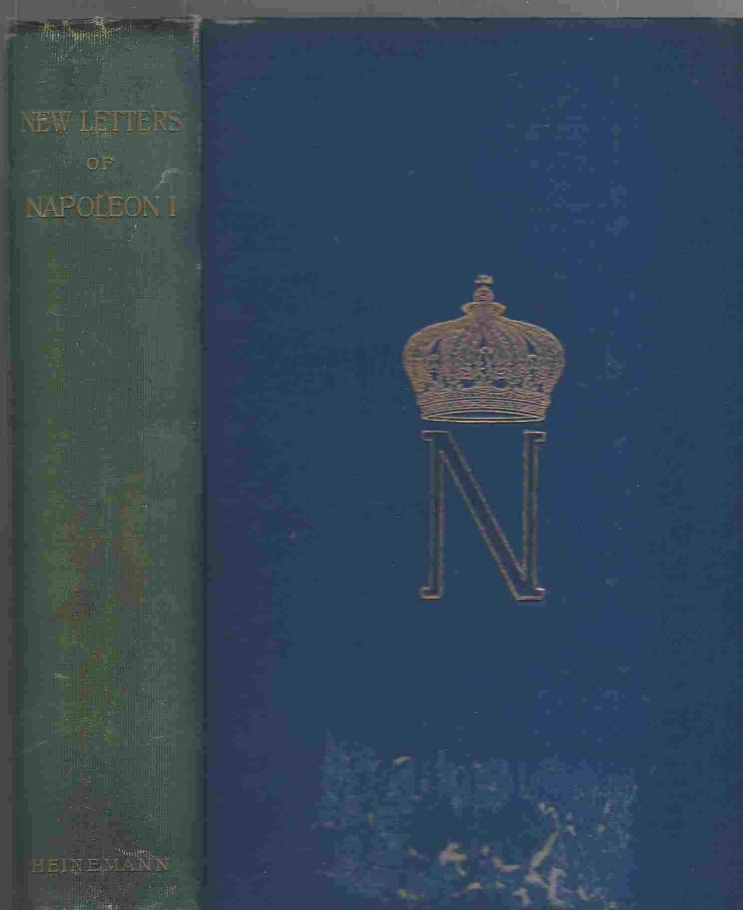 Image for New Letters of Napoleon I., omitted from the edition published under the auspices of Napoleon III. From the French by Lady Mary Loyd