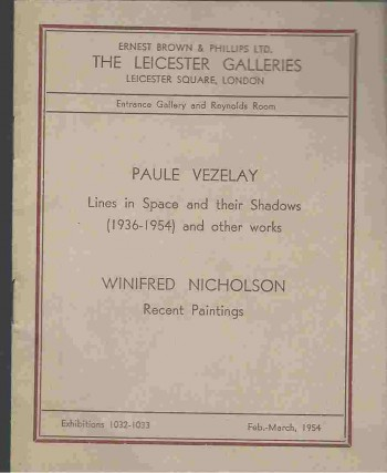 Image for CATALOGUE OF THE EXHIBITIONS. LINES IN SPACE AND THEIR SHADOWS   AND OTHER WORKS BY PAULE VEZELAY ... RECENT PAINTINGS BY WINIFRED NICHOLSON