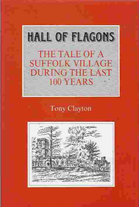 Image for Hall of Flagons  The Tale of a Suffolk Village During the Last 100 Years