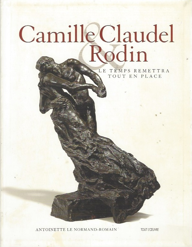 Image for Camille Claudel & Rodin   Le temps remettra tout en place