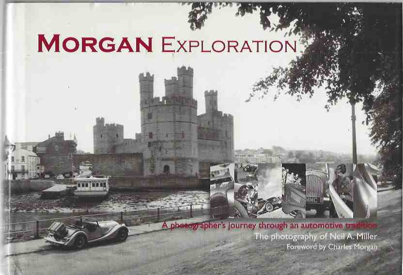 Image for Morgan Exploration A photographer's journey through an automotive tradition [signed copy]