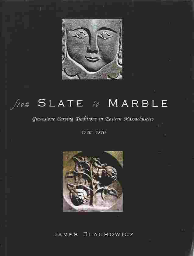 Image for From Slate to Marble 1770-1870  Gravestone Carving Traditions in Eastern Massachusetts