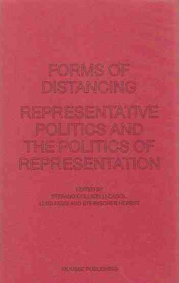 Image for Forms of Distancing: Representative Politics and the Politics of Representation