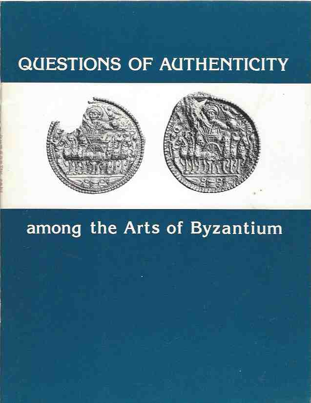 Image for Questions of Authenticity Among the Arts of Byzantium