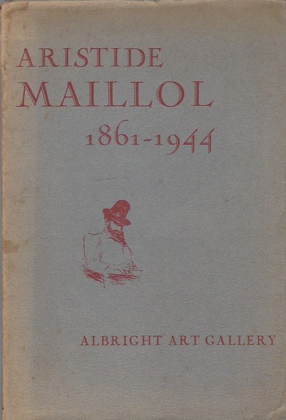 Image for Aristide Maillol. With an introduction and survey of the artist's work in American collections