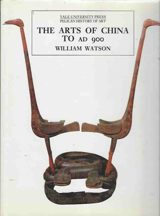 Image for The Arts of China to AD900