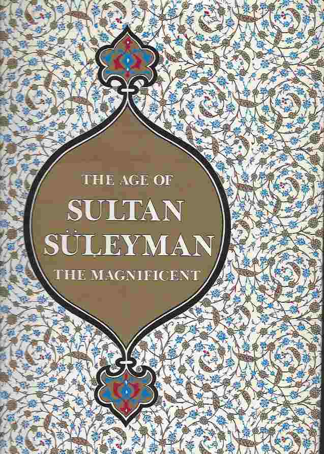 Image for The Age of Sultan Suleiman the Magnificent