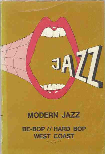 Image for Modern Discography: Modern Jazz/ Be-Bop/Hard Bop/ West Coast - Vol 1: A-D