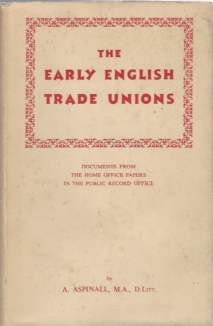 Image for The Early English Trade Unions: Documents from the Home Office Papers in the Public Record Office