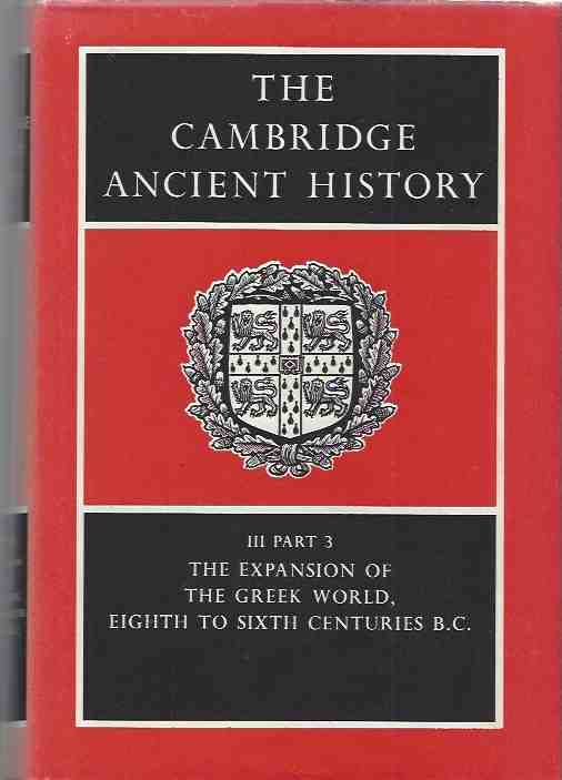 Image for The Cambridge Ancient History, Vol. 3, Part 3: The Expansion of the Greek World, Eighth to Sixth Centuries B.C.
