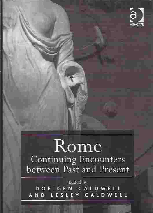 Image for Rome: Continuing Encounters between Past and Present [signed copy]
