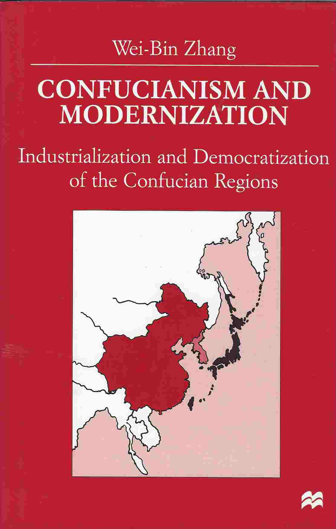 Image for Confucianism and Modernism  Industrialization and Democratization in East Asia