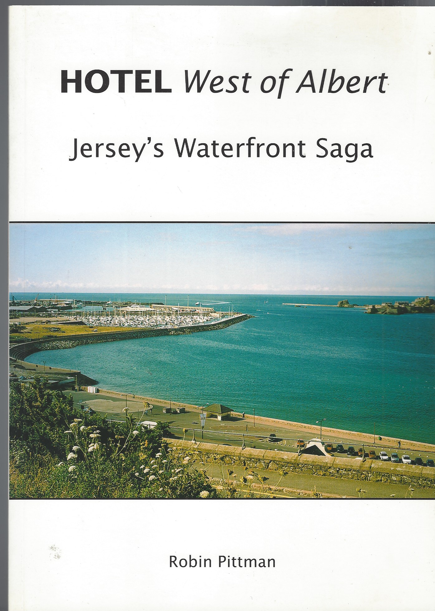 Image for Hotel West of Albert : Jersey's Waterfront Saga