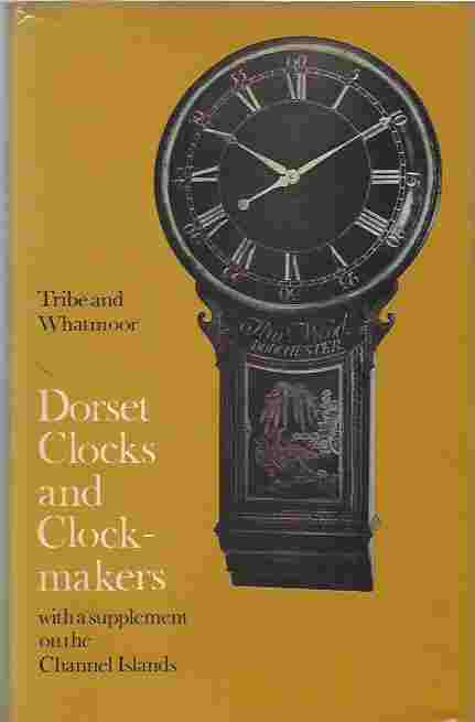 Image for Dorset Clocks and Clockmakers, With a Supplement on the Channel Islands