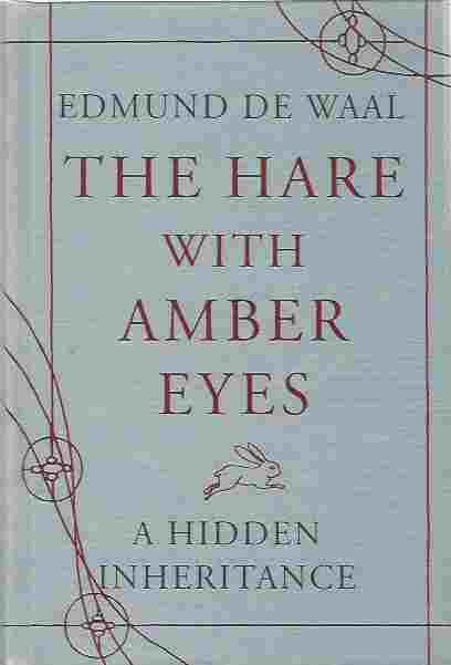 Image for The Hare with Amber Eyes  A Hidden Inheritance