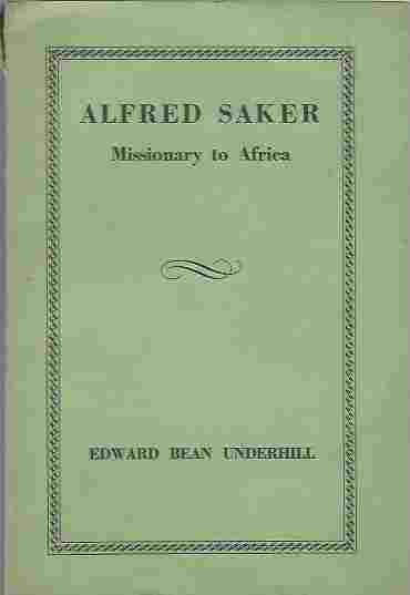 Image for ALFRED SAKER, MISSIONARY TO AFRICA, ETC. WITH A PORTRAIT