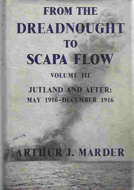 Image for FROM THE DREADNOUGHT TO SCAPA FLOW, Volume 3. Jutland and After May 1916-December 1916.