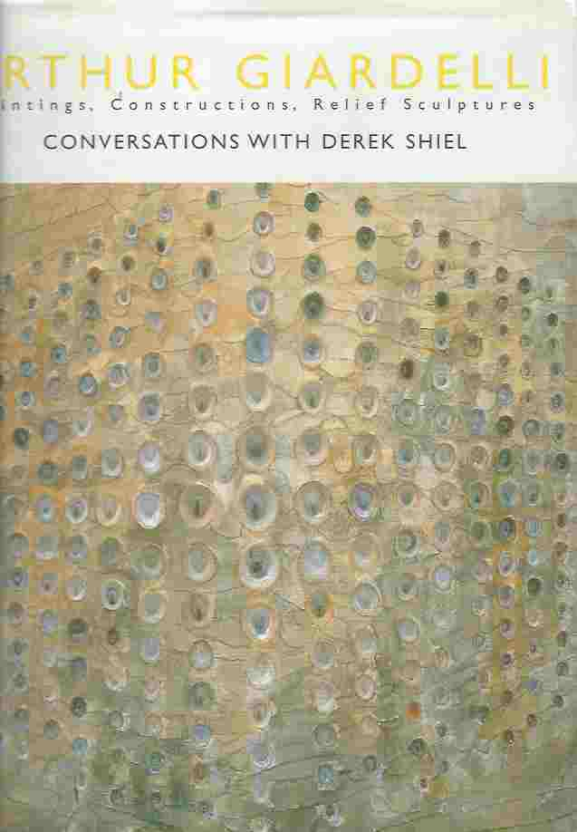 Image for Arthur Giardelli - Painting, Constructions, Relief. Conversations with Derek Shiel.