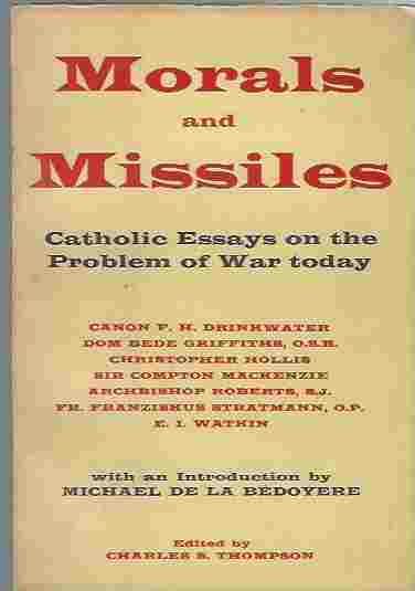 Image for Morals And Missiles. Catholic Essays on the Problem of War Today.
