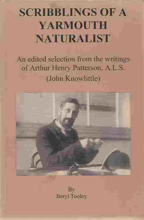 Image for Scribblings of a Yarmouth Naturalist  An edited selection from the writings of A H Patterson